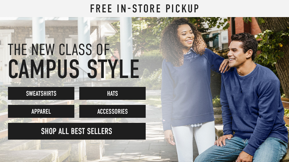 Picture of students. Free In-Store Pickup. The New Class of Campus Style. Sweatshirts, Hats, Apparel, Accessories. Click to shop all Best Sellers.