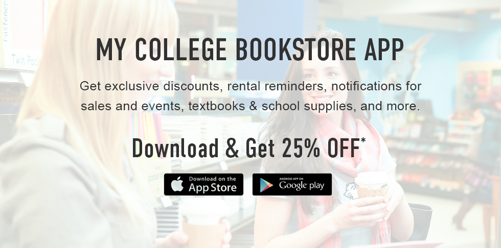 Picture from campus. My College Bookstore app. We are your one-stop-shop for college textbooks, spirit gear, school supplies & more - in store, online & on My College Bookstore app. Click to download and get 25% off*.